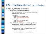 e5 i mplementation attributes7