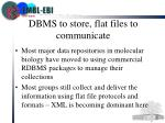 dbms to store flat files to communicate