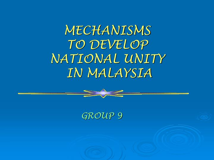 mechanisms to develop national unity in malaysia n.
