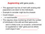 augmenting wild gene pools