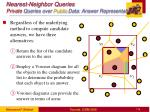 nearest neighbor queries private queries over public data answer representation