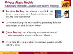 privacy attack models adversary attempts location and query tracking