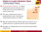 solution to location distribution attack k sharing region property