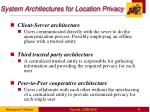 system architectures for location privacy