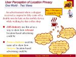 user perception of location privacy one world two views
