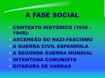 a fase social