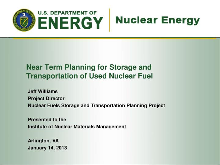 near term planning for storage and transportation of used nuclear fuel n.