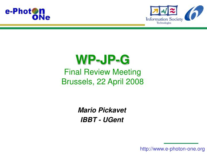 wp jp g final review meeting brussels 22 april 2008 n.