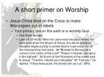 a short primer on worship