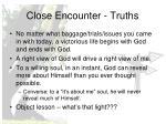 close encounter truths