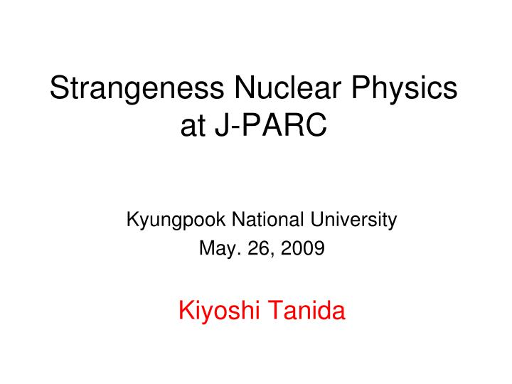 strangeness nuclear physics at j parc n.