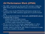 g4 performance work @fnal