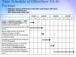 time schedule of officeserv v4 40 package