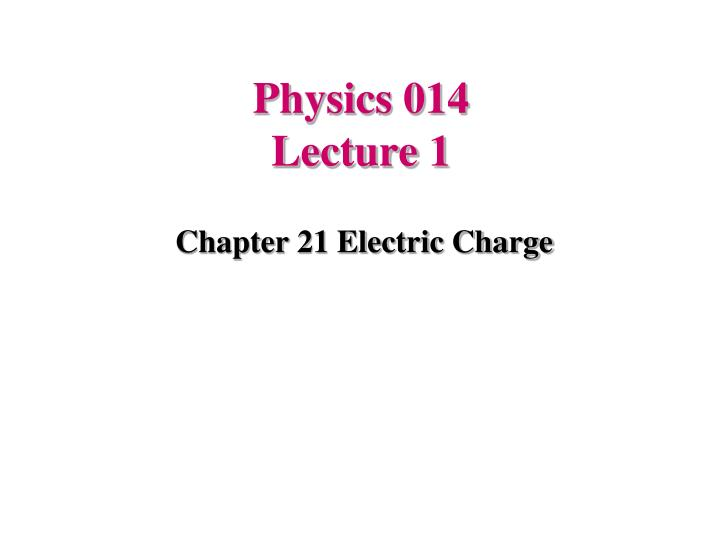 physics 014 lecture 1 n.