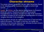 character streams