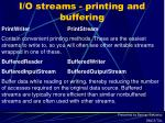 i o streams printing and buffering