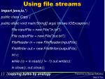 using file streams