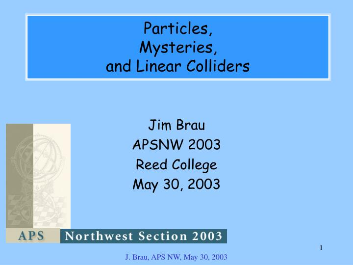 particles mysteries and linear colliders n.