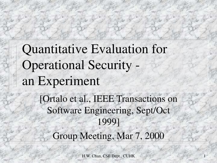quantitative evaluation for operational security an experiment n.