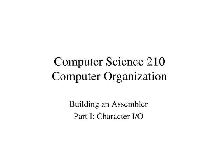computer science 210 computer organization n.