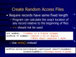 create random access files