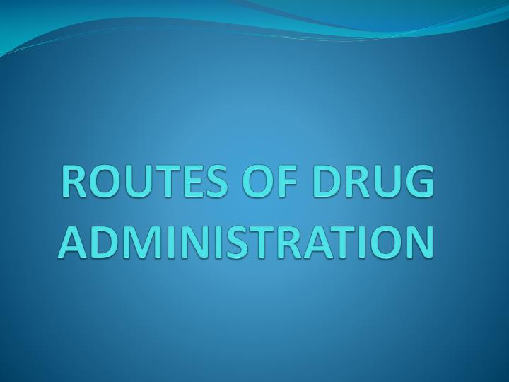 routes of drug administration n.