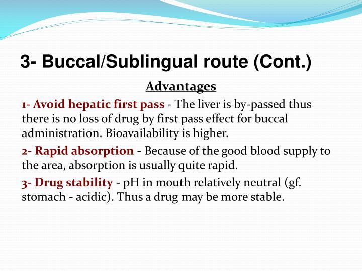 3- Buccal/Sublingual route (Cont.)