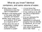 what do you know identical containers and same volume of water