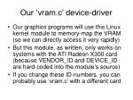 our vram c device driver