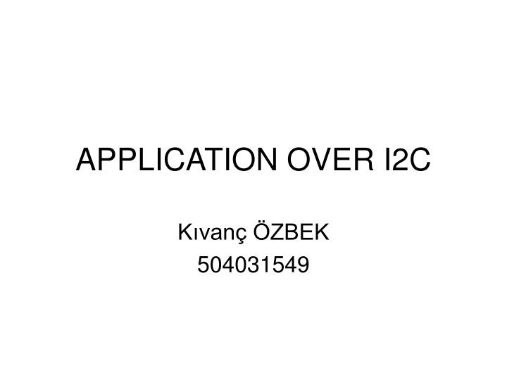 application over i2c n.