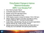 policy system changes to improve retention graduation umr s low hanging fruit