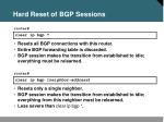 hard reset of bgp sessions