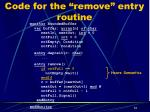 code for the remove entry routine