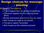 design choices for message passing1