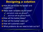 designing a solution