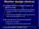 monitor design choices