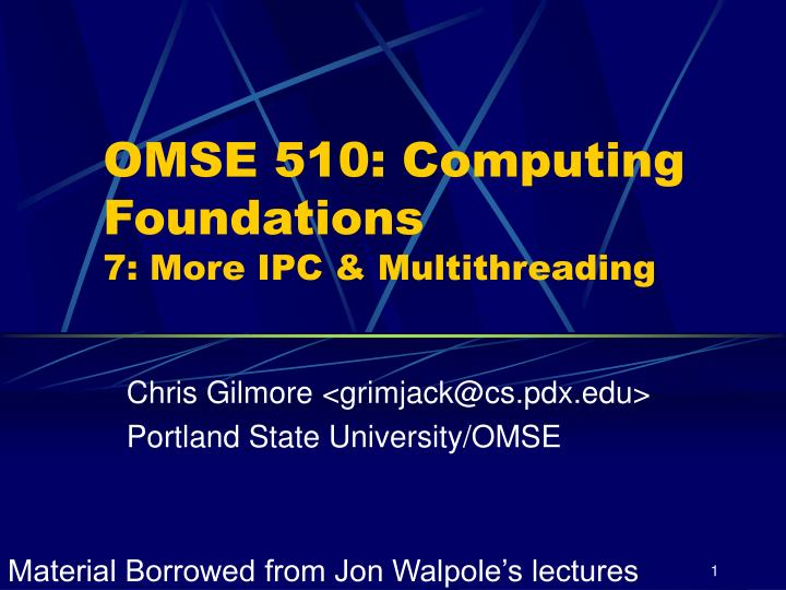 omse 510 computing foundations 7 more ipc multithreading n.
