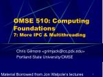 omse 510 computing foundations 7 more ipc multithreading