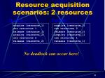 resource acquisition scenarios 2 resources3