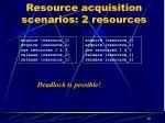 resource acquisition scenarios 2 resources5