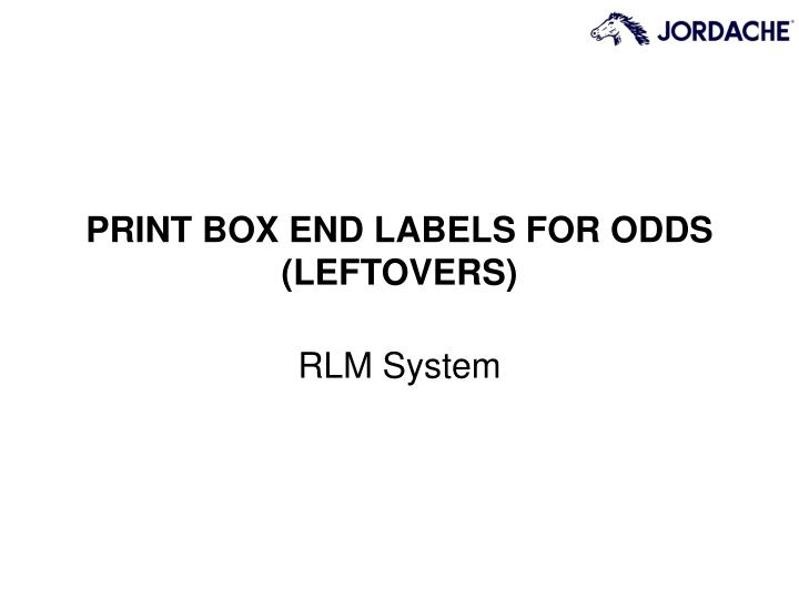 print box end labels for odds leftovers n.