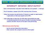 interrupt initiated input output