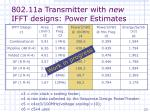 802 11a transmitter with new ifft designs power estimates