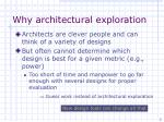 why architectural exploration