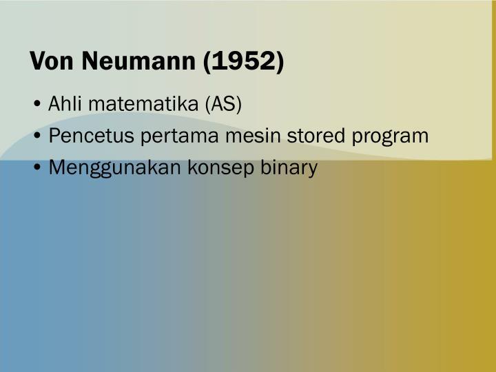Von Neumann (1952)