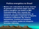 pol tica energ tica no brasil