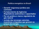 pol tica energ tica no brasil4