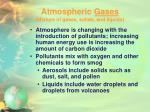 atmospheric gases mixture of gases solids and liquids1