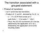 the transition associated with a grouped statement