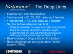 the deep lines